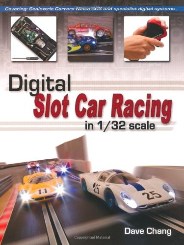 Digital Slot Car Racing in 1/32 Scale: Covering: Super Slot, Carrera,