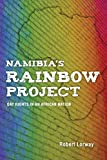Front cover for the book Namibia's Rainbow Project : gay rights in an African nation by Robert Lorway