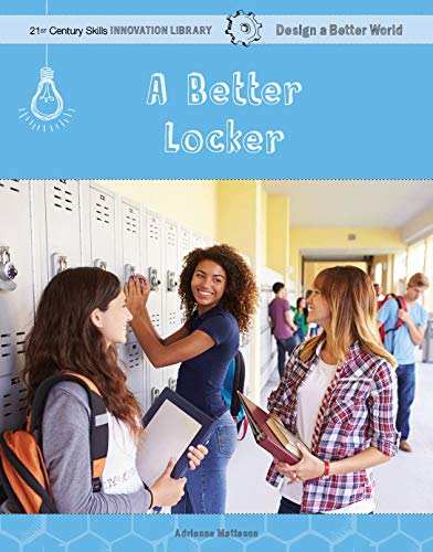 A Better Locker (21st Century Skills Innovation Library: Design a Better World) (English Edition)