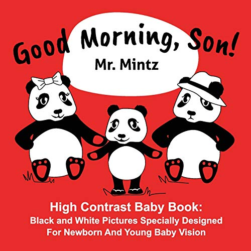 Good Morning, Son!: High Contrast Baby Book: Black and White Pictures Specially Designed For Newborn And Young Baby Vision (Black and White Baby Books, Band 1)