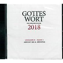 Gottes Wort im Kirchenjahr 2018. Lesejahr B - Band 1. CD-ROM: Advent bis 6. Sonntag