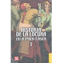 Historia de la locura en la época clásica, I: 1 (Breviarios)