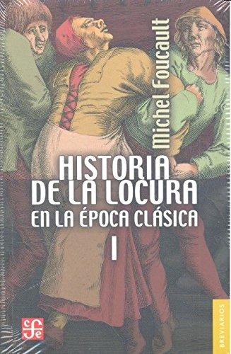 Descargar Libro Historia de la locura i en la época clásica: 1 (Breviarios Del Fondo De Cultura Economica) de Michel Foucault