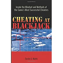 Cheating at Blackjack: Inside the Mindset and Methods of the Game's Most Successful Cheaters