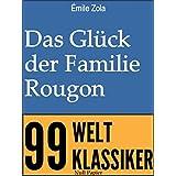 Das Glück der Familie Rougon: Ungekürzte Ausgabe (Die Rougon-Macquart 1)