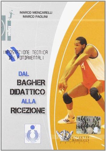 Dal bagher didattico alla ricezione. Impostazione tecnica dei fondamentali. DVD. Con libro (Volley) por Marco Mencarelli