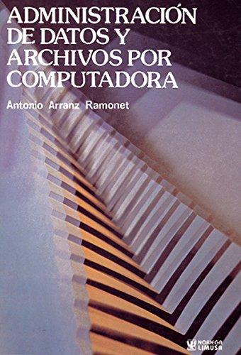 Administracion de datos y archivos por computadora/Administration Computer Files and Data