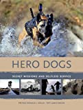 Hero Dogs: Secret Missions and Selfless Service