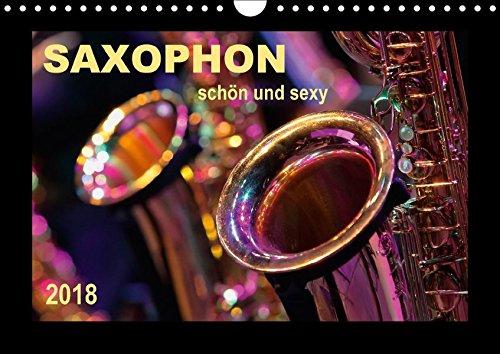 Saxophon-schn-und-sexy-Wandkalender-2018-DIN-A4-quer-Saxophon-Super-Klang-richtig-schn-und-einfach-sexy-Monatskalender-14-Seiten-CALVENDO-Kunst-Kalender-Apr-01-2017-Roder-Peter