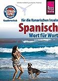 Reise Know-How Sprachführer Spanisch für die Kanarischen Inseln - Wort für Wort: Kauderwelsch-Band 161