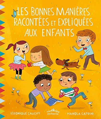 Les bonnes manières racontées et expliquées aux enfants par Véronique Cauchy