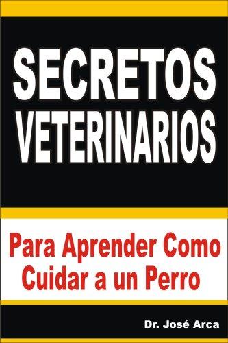Secretos Veterinarios por Jose Arca
