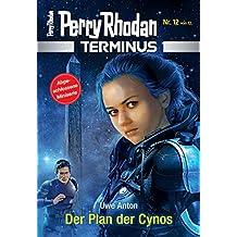 Terminus 12: Der Plan der Cynos (Perry Rhodan - Terminus)