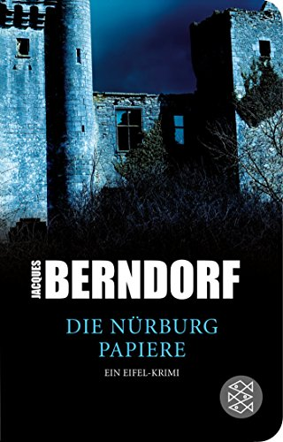 Die Nürburg-Papiere: Ein Eifel-Krimi