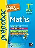 Maths Tle ES, L - Prépabac Cours & entraînement : cours, méthodes et exercices de type bac (terminale ES, L) (Cours et entraînement) (French Edition)
