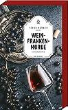 Weinfrankenmorde - 10 Kurzkrimis
