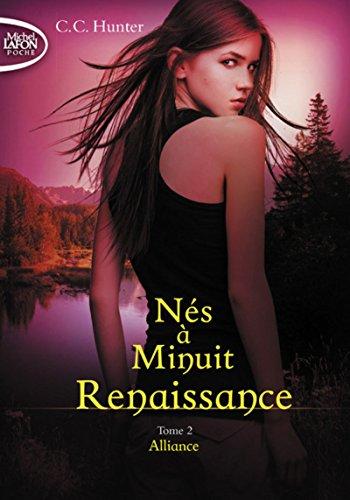 Nés à minuit Renaissance - tome 2 Alliance (2) par C. c. Hunter