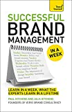Brand Management In A Week: How To Be A Successful Brand Manager In Seven Simple Steps (Teach Yourself)