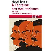 L'avènement de la démocratie, III:À l'épreuve des totalitarismes: (1914-1974)