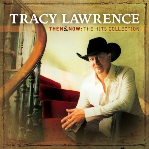 Then & Now: The Hits Collection by Lawrence, Tracy (2005) Audio CD (Tracy Lawrence-cd)