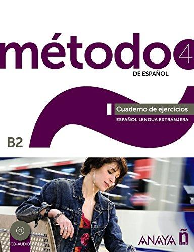 Método 4 Anayaele. Cuaderno de Ejercicios. B2 (Métodos - Método - Método 4 De Español B2 - Cuaderno De Ejercicios)