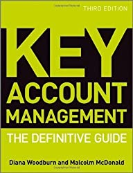 Key Account Management: The Definitive Guide by Woodburn, Diana, McDonald, Malcolm 3rd (third) , Revised Edition (2011)