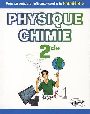 Livre Physique Chimie - PHYSIQUE-CHIMIE SECONDE - POUR SE PRÉPARER EFFICACEMENT