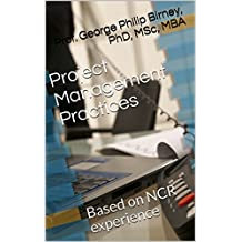 Project Management Practices: Based on NCR experience (English Edition)