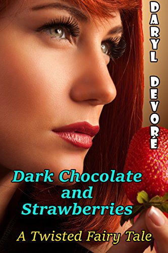 Dark Chocolate and Strawberries by [Devore, Daryl]