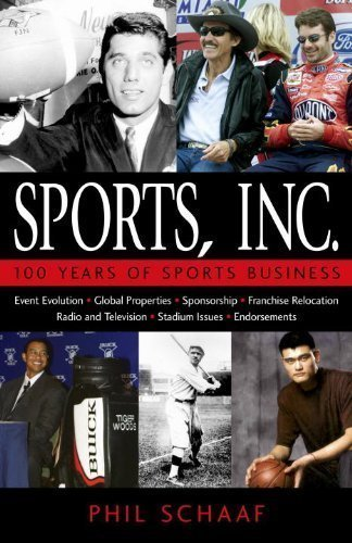 Sports, Inc.: 100 Years of Sports Business by Schaaf, Phil (2003) Hardcover