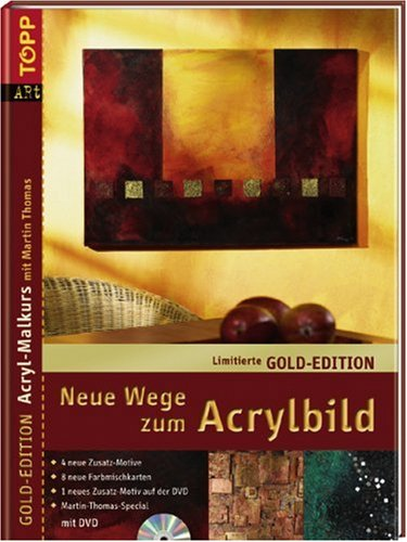 Gold-Edition Neue Wege zum Acrylbild-Grundkurs: Band 1.  4 neue Motive + 4 Seiten Homestory + Karten...