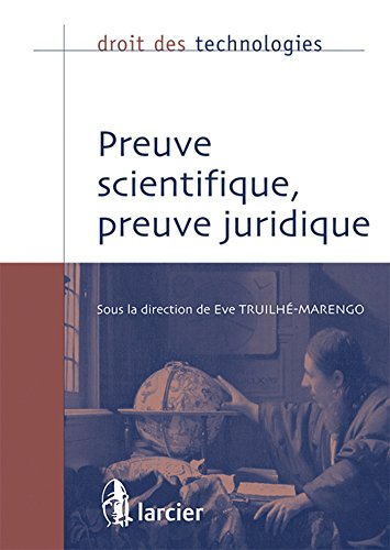 Preuve scientifique, preuve juridique