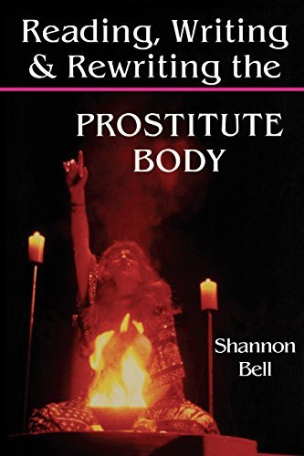 Reading, Writing, and Rewriting the Prostitute Body by Shannon Bell (1994-06-01)