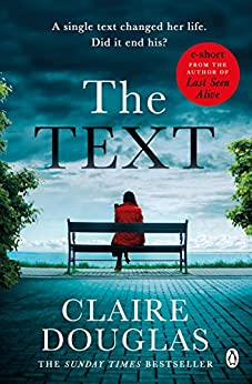 The Text: A short story by [Douglas, Claire]