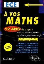 A vos maths ! 12 ans de sujets corrigés posés au concours EDHEC de 2006 à 2017 - ECE - 7e édition actualisée de Sylvain Rondy