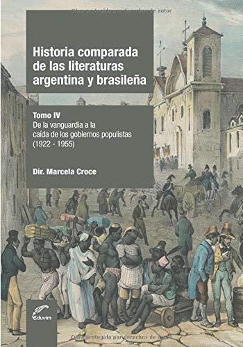 Historia comparada de las literaturas argentina y brasileña - Tomo IV: De la vanguardia a la caída de los gobiernos populistas (1922-1955)