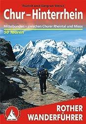 Chur - Hinterrhein: Mittelbünden - zwischen Churer Rheintal und Misox. Die schönsten Tal- und Höhenwanderungen. 50 ausgewählte Wanderungen zwischen ... ausgewählte Wanderungen (Rother Wanderführer)