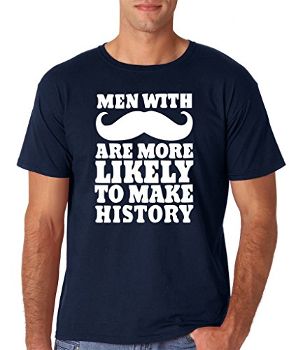 "Men with mustache are more likely to make history Mens T Shirt White Navy M To Fit Chest 38-40"" (96-101cm)"