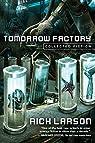Tomorrow Factory: Collected Fiction par Larson