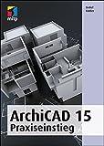 ArchiCAD 15: Praxiseinstieg (mitp Grafik)