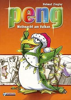 Peng, Weihnacht am Vulkan: Ein Kinderbuch mit Illustrationen von Isabel Kreitz von [Ziegler, Helmut]