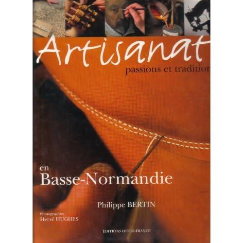 Artisanat en Basse Normandie : passions et traditions