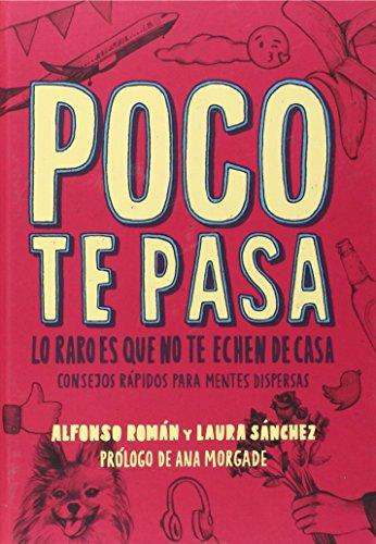 Poco Te Pasa: Lo Raro es que no te Echen de Casa (Cabeza de fósforo) por Laura Sánchez