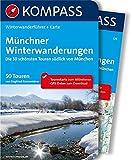 Münchner Winterwanderungen: Winterwanderführer mit Extra-Tourenkarte, 50 Touren, GPX-Daten zum Download (KOMPASS-Wanderführer, Band 575)