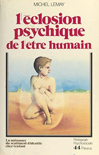 L'éclosion psychique de l'être humain : la naissance du sentiment d'identité chez l'enfant