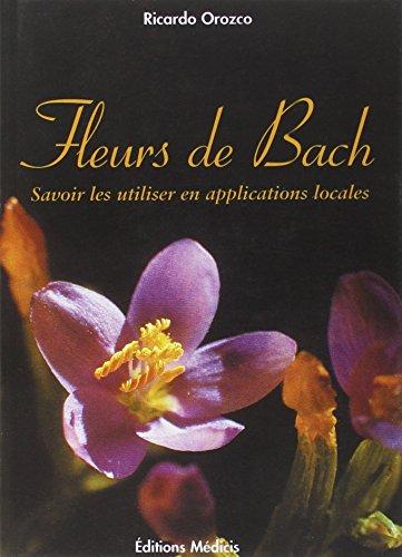 Fleurs de Bach : Savoir les utiliser en applications locales