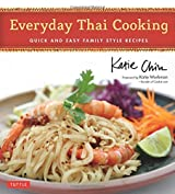 Everyday Thai Cooking: Quick and Easy Family Style Recipes [Thai Cookbook, 100 Recipes] by Katie Chin (2013-08-06)