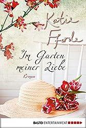 Im Garten meiner Liebe: Roman