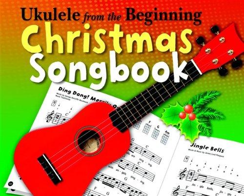 Ukulele From The Beginning Christmas Songbook: Noten, Lehrmaterial für Ukulele