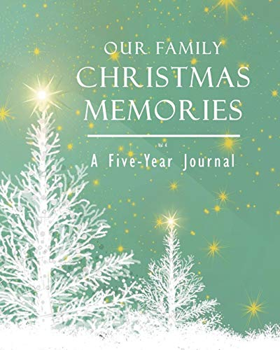 Our Family Christmas Memories Vol 4: A Five-Year Journal (Spiele Eve New Years)